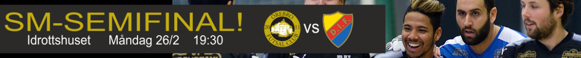 Örebro Futsal Club – Semifinal mot Djurgårdens IF